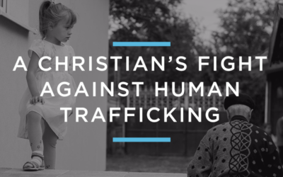 A Christian's Fight Against Human Trafficking